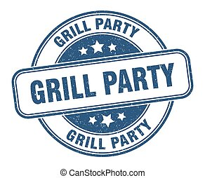 grill party stamp. grill party round grunge sign. label