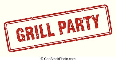 grill party stamp. grill party square grunge sign. grill ...