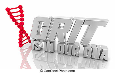Grit is in Our DNA Genetic Hereditary Courage Passion Bravery Character 3d Illustration