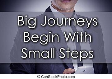 groot, reizen, beginnen, met, kleine, stappen, -, jonge, zakenman, met, tekst, -, handel concept