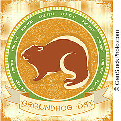 Groundhog day.Grunge label background on old paper for text