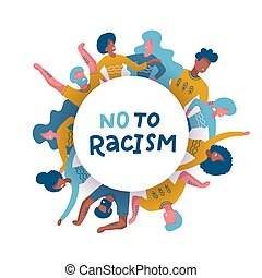 Group of diverse people standing together in circle. Round concent. Black Lives Matter.Activists against racism. Idea of racial equality. Isolated flat vector illustration with lettering No to racism.