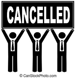 group of men holding cancelled sign