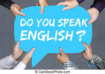 Group of people holding with hands the word Do you speak English foreign language learning school