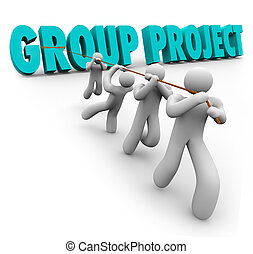 Group Project words pulled by a group of students, workers or other people to illustrate working together in cooperation and collaboration to achieve, finish or complete a collective goal or objective