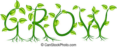 Grow concept - The word grow spelled out with a plant or...