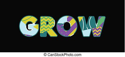 Grow Concept Word Art Illustration