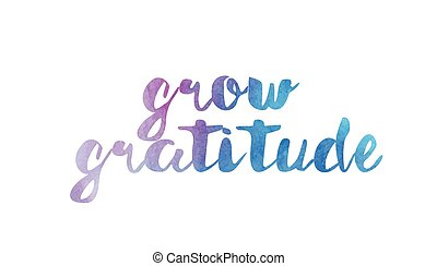 grow gratitude watercolor hand written text positive quote inspiration typography design