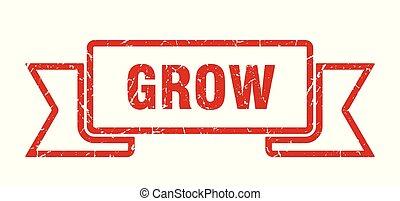grow grunge ribbon. grow sign. grow banner