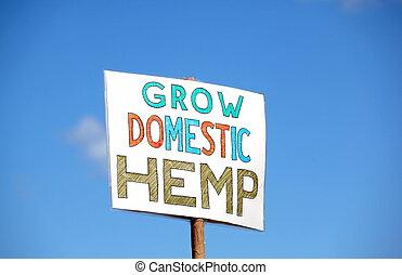 Grow hemp sign. - Grow hemp sign displayed outdoors.