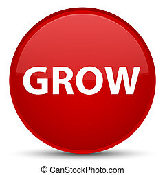 Grow special red round button