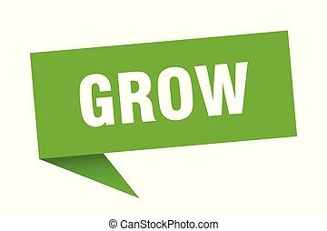 grow speech bubble. grow sign. grow banner
