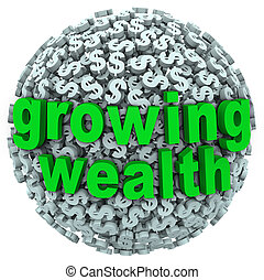 Growing Wealth Words Dollar Sign Ball Earn Income - The...