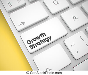 Growth Strategy - Message on the White Keyboard Keypad. 3D.
