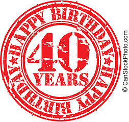 Grunge 40 years happy birthday rubber stamp, vector