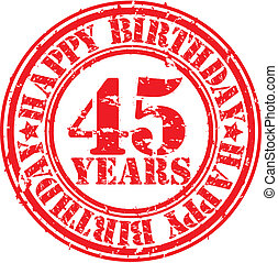 Grunge 45 years happy birthday rubber stamp, vector