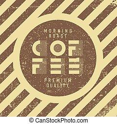 grunge, arrosto, caffè, vendemmia, quality., mattina, fondo., retro, sagoma, manifesto, premio, caffè