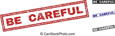 Grunge BE CAREFUL rectangle stamp seals isolated on a white background. Rectangular seals with grunge texture in red, blue, black and grey colors.