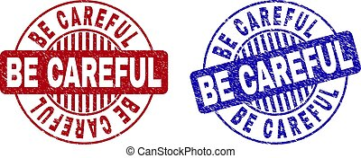 Grunge BE CAREFUL round stamp seals isolated on a white background. Round seals with grunge texture in red and blue colors.
