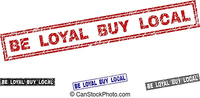 Grunge BE LOYAL BUY LOCAL Scratched Rectangle Stamp Seals