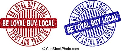 Grunge BE LOYAL BUY LOCAL Scratched Round Watermarks