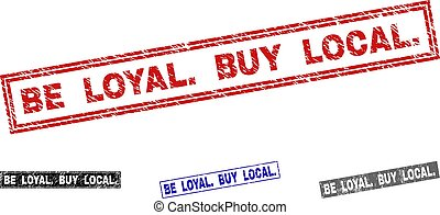 Grunge BE LOYAL. BUY LOCAL. Textured Rectangle Stamps