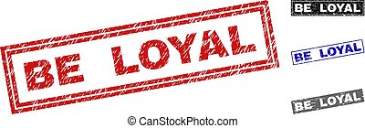 Grunge BE LOYAL Scratched Rectangle Stamps