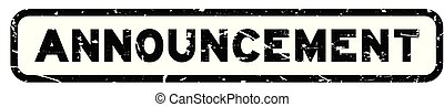 Grunge black announcement wording square rubber seal stamp on white background