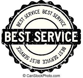 Grunge black best service word round rubber seal stamp on white background