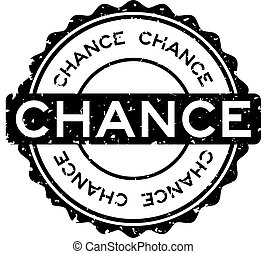 Grunge black chance word round rubber seal stamp on white background