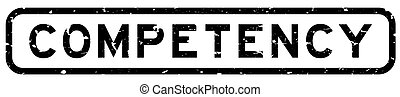 Grunge black competency word square rubber seal stamp on white background