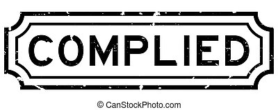 Grunge black complied word rubber seal stamp on white background