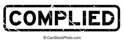Grunge black complied word square rubber seal stamp on white background