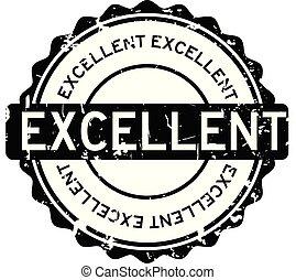 Grunge black excellent round rubber seal stamp on white background
