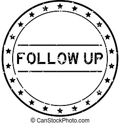 Grunge black follow up word round rubber seal stamp on white background