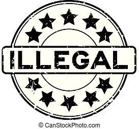 Grunge black illegal with star icon round rubber stamp on white background