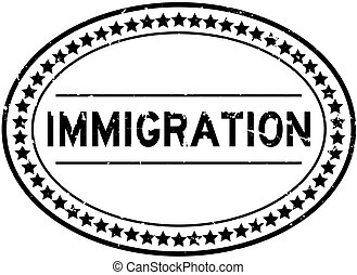 Grunge black immigration word oval rubber seal stamp on white background