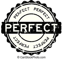 Grunge black perfect wording round rubber seal stamp on white background