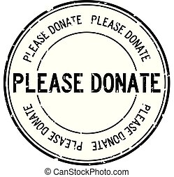 Grunge black please donate word round rubber seal stamp on white background