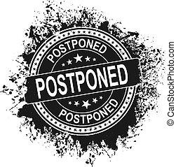 Grunge black postpone round rubber seal stamp on white background