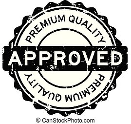 Grunge black premium quality approved round rubber seal stamp on white background