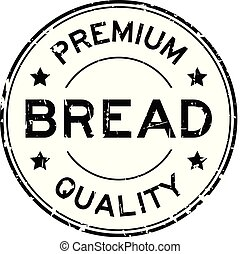 Grunge black premium quality bread round rubber seal stamp on white background