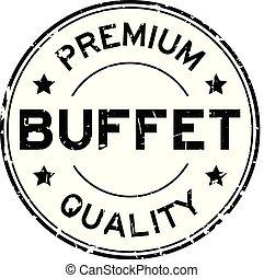 Grunge black premium quality buffet round rubber seal stamp on white background