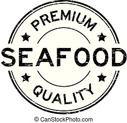 Grunge black premium quality seafood round rubber seal stamp on white background
