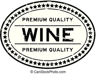 Grunge black premium quality wine oval rubber seal stamp on white background