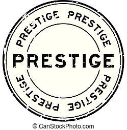 Grunge black prestige word round rubber seal stamp on white background