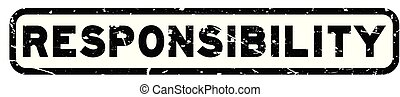 Grunge black responsibility square rubber seal stamp on white background
