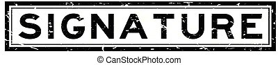 Grunge black signature word square rubber seal stamp on white background