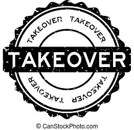 Grunge black takeover word round rubber seal stamp on white background