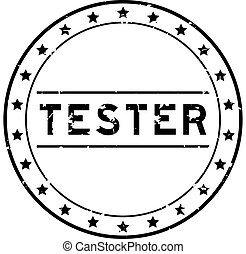 Grunge black tester word round rubber seal stamp on white background